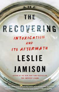 """The Recovering,"" by Leslie Jamison(Little, Brown)"