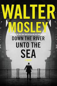 <i>Down The River Unto the Sea</i>,  by Walter Mosley(Little, Brown)
