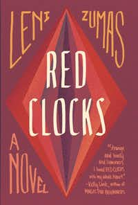 <i>Red Clocks</i>, by Leni Zumas(Little, Brown)