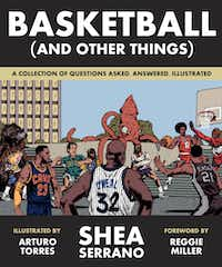 <i>Basketball (and Other Things)</i>, by Shea Serrano(Harry N. Abrams)
