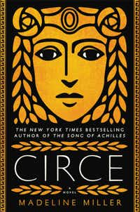 <i>Circe</i>, by Madeline Miller( /Little, Brown)