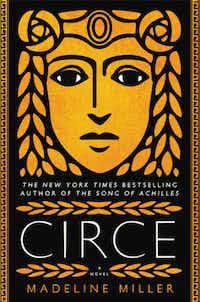 <i>Circe</i>, by Madeline Miller(/Little, Brown)