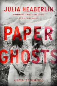 <i>Paper Ghosts</i>, by Julia Heaberlin.(Ballantine)