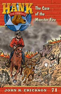 Hank the Cowdog: The Case of the Monster Fire, by John R. Erickson. Ilustrated by Gerald L. Holmes(Maverick Books)