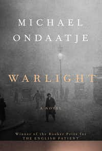 "<p><i>Warlight</i>, by Michael <strong style=""font-size: 1em; background-color: transparent;"">Ondaatje</strong></p>(Knopf)"