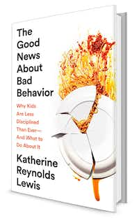 Good News About Bad Behavior by Katherine Reynolds Lewis(Hachette/<p>PublicAffairs</p>)
