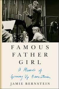 <i>Famous Father Girl</i>, by Jamie Bernstein(HarperCollins)