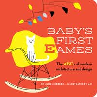 Baby's First Eames: From Art Deco to Zaha Hadid by Julie Merberg(Downtown Bookworks)