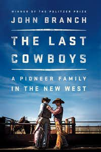 <i>The Last Cowboys,</i> by John Branch(Norton)