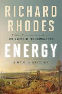 <i>Energy</i>, by Richard Rhodes(Simon and Schuster)