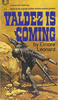 The original paperback cover of <i>Valdez Is Coming</i>, one of the novels contained in the Library of America's <i>Elmore Leonard: Westerns</i>. Image provided by the Library of America.(Library of America)