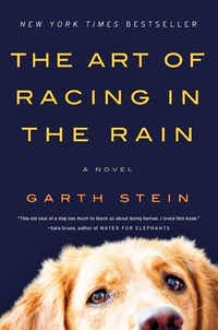 <i> The Art of Racing in the Rain</i>,  by Garth Stein  (HarperCollins/HarperCollins)