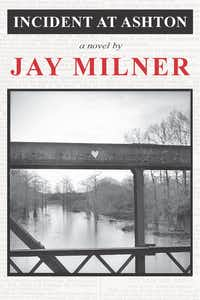 The cover of Jay Milner's 1961 novel, <i>Incident at Ashton</i>, which was reprinted by TCU Press.(TCU Press)