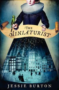 <i>The Miniaturist</i>, by Jessie Burton. (Ecco)&nbsp;
