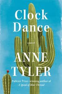<i>&nbsp;Clock Dance</i>, by Anne Tyler&nbsp;&nbsp;(Penguin Random House/TNS)
