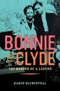 <i>Bonnie and Clyde: The Making of a Legend</i>, by Karen Blumenthal. (Viking/Viking)