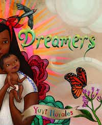 Yuyi Morales' <i>Dreamers</i> is an autobiographically inspired tale. (Courtesy of Holiday House)