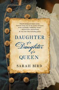<i>Daughter of a Daughter of a Queen</i>, by Sarah Bird.  (St. Martin's Press/St. Martin's Press)
