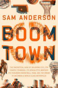 <i>Boom Town,</i> by Sam Anderson(Crown/Crown)