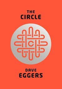 <i>The Circle</i>, by Dave Eggers(Knopf/Knopf)