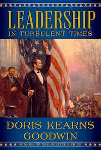 <i> Leadership: In Turbulent Times</i>,  by Doris Kearns Goodwin(Simon & Schuster/AP)