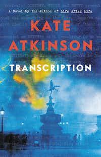 <i>Transcription</i>, by Kate Atkinson.(Hachette Book Group)
