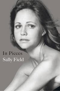 <i>&nbsp;In Pieces</i>, by Sally Field(Grand Central Publishing/AP)