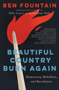 <i>Beautiful Country Burn Again</i>, by Ben Fountain.&nbsp;&nbsp;(HarperCollins/HarperCollins)