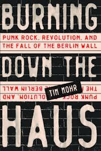 <i>&nbsp;Burning Down the Haus</i>, by Tim Mohr(Algonquin Books)