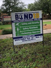 Years ago, school districts could blatantly advertise that they wanted yes votes on elections. But not anymore. Birdville ISD is careful in the wording used on its current signs.(Dave Lieber/Staff)