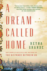<i>A Dream Called Home,</i> by Reyna Grande(Atria)