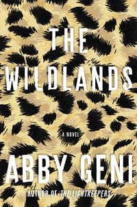 <i>The Wildlands</i>, by Abby Geni.&nbsp;(Counterpoint Press)