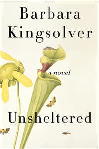 <i>Unsheltered</i>, by Barbara Kingsolver(HarperCollins)