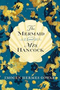 <i>The Mermaid and Mrs. Hancock</i>, by Imogen Hermes Gowar.(Harpercollins)