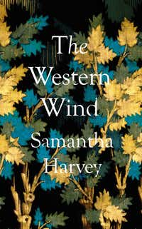 The Western Wind, by Samantha Harvey(Grove)