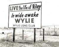 "<p><span style=""font-size: 1em; background-color: transparent;"">A sign created by the Wylie Lions Club was how the city got its slogan, said Wylie Mayor Eric Hogue.</span></p>(City of Wylie)"