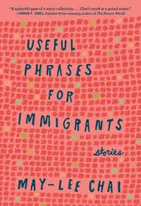 <i>Useful Phrases for Immigrants</i>, by May-lee Chai(Blair)