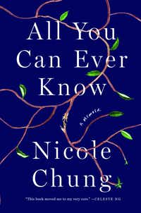<i>All You Can Ever Know</i>, by Nicole Chung(Counterpoint Press)