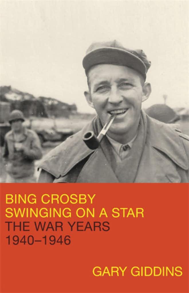 Finally, Gary Giddins captures Bing at his best in 'Bing Crosby: Swinging on a Star'