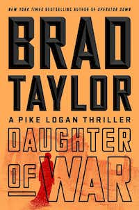 Daughter of War, by Brad Taylor(Dutton)