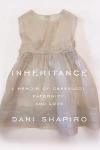 <i>Inheritance</i>, a memoir by Dani Shapiro, is in stores now.&nbsp;(Knopf Doubleday Publishing Group/Tribune News Service)