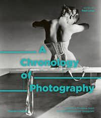 <i>A Chronology of Photography: A Cultural Timeline from Camera Obscura to Instagram</i> details the swift progression of the medium.(Thames &amp; Hudson/Courtesy)
