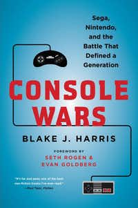 <i>Console Wars: Sega, Nintendo, and the Battle that Defined a Generation</i> is being turned into a limited television series produced by Seth Rogen. (Dey Street/Courtesy)