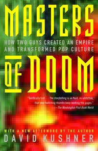 <i>Masters of Doom: How Two Guys Created an Empire and Transformed Pop Culture</i> details the early hit first-person shooter. (Random House)