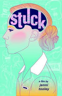Poster for Jenni Tooley's film directing debut, <i>Stuck</i>(Jenni Tooley)