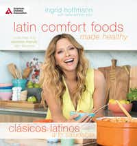 Latin Comfort Foods Made Healthy offers more than 100 diabetes-friendly Latin favorites(Chica Worldwide LLC)
