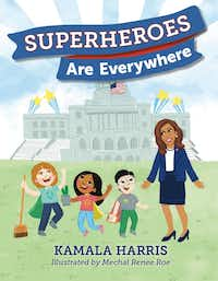 """<p><i>Superheroes are Everywhere</i> by&nbsp;<span style=""""font-size: 1em; background-color: transparent;"""">Sen. Kamala Harris reads like a thinly veiled campaign brochure.</span></p>(Philomel Books/Courtesy)"""