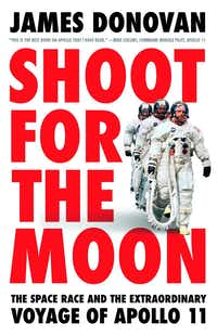 <i>Shoot for the Moon: The Space Race and the Extraordinary Voyage of Apollo 11</i>, by James Donovan. (Image provided by Little, Brown.)