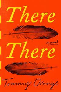 <i>There There</i>, the debut novel from Tommy Orange, has been racking up awards.&nbsp;(Knopf/Courtesy)
