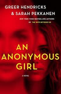 Greer Hendricks and Sarah Pekkanen teamed up to write the 2019 book <i>An Anonymous Girl</i>.(St. Martin's Press/Courtesy)